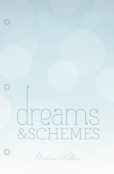 Dreams & Schemes