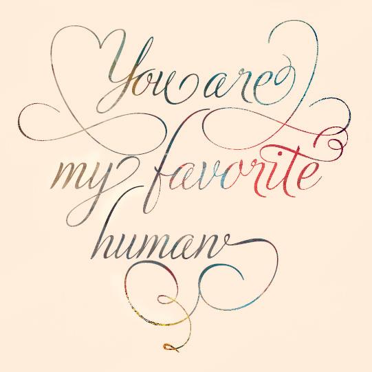 art prints - You Are My Favorite Human by Jennifer Wehe