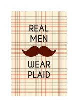 Real Men Wear Plaid by Aubrie Pegs