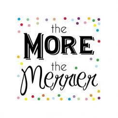 The More the Merrier
