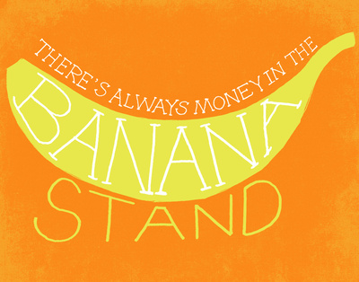 art prints - There's Always Money in the Bananan Stand by Sarah Michelle Wilson