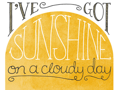 art prints - I've Got Sunshine On a Cloudy Day by Sarah Michelle Wilson