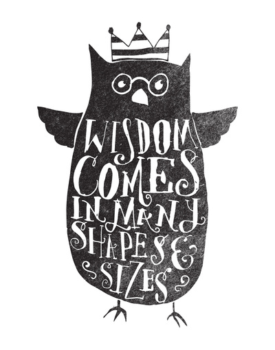 art prints - WISDOM COME IN MANY SHAPES & SIZES by Matthew Taylor Wilson