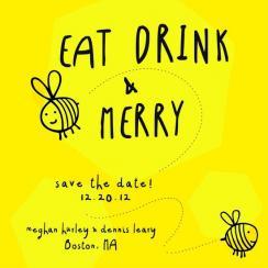 Eat, Drink & Beeeee Merry
