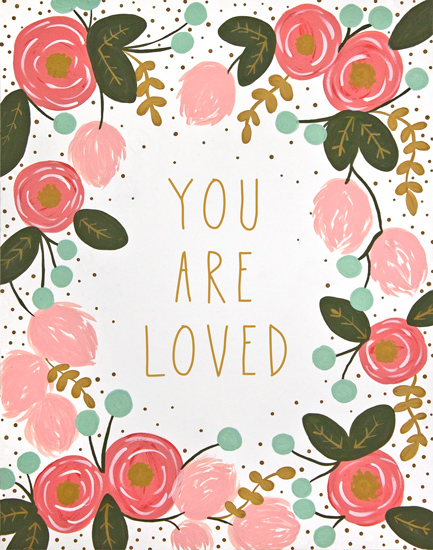 art prints - You Are Loved!! by Brie Zacher