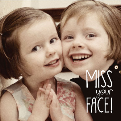 greeting card - MISS your FACE! by Sarah Elizabeth