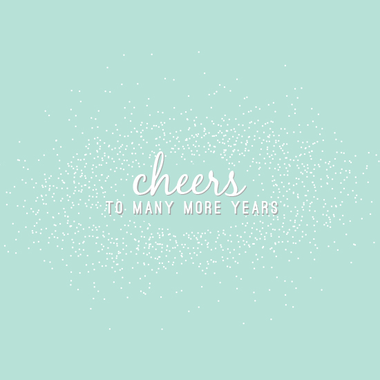 greeting card - Cheers to more years by Whitney Maass