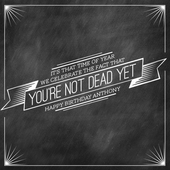 greeting card - Not Dead Yet by Whitney Maass
