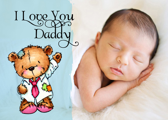 greeting card - Teddy Bear I Love You Daddy by Olivia A Kneibler