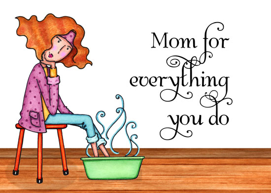 greeting card - Mom, For Everything You Do by Olivia A Kneibler