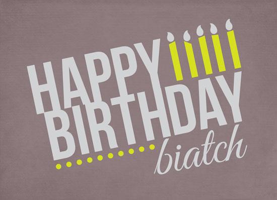 greeting card - Happy Birthday Biatch by Candace McRae