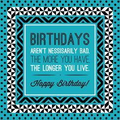 Birthday's Aren't Bad