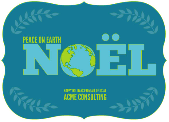 business holiday cards - Noel Peace Earth by Kim Hutchinson