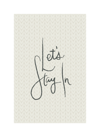 art prints - Let's Stay In by Bright Room Studio