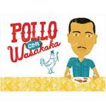 Pollo con Wasakaka by John Coulter