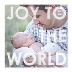 Joy to The World Baby by Josh Wintersteen
