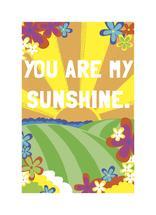 You Are My Sunshine by Samantha Kachel