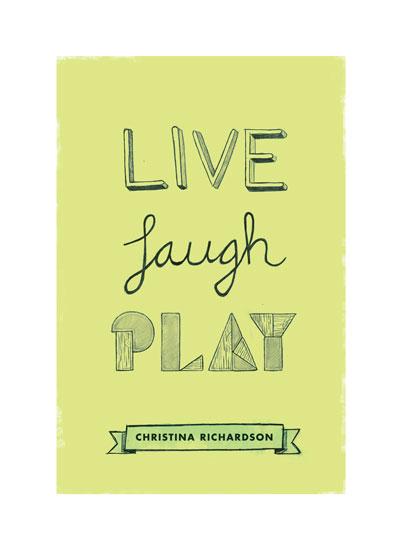 art prints - Live, Laugh, Play by Lisa Schneller Bieser