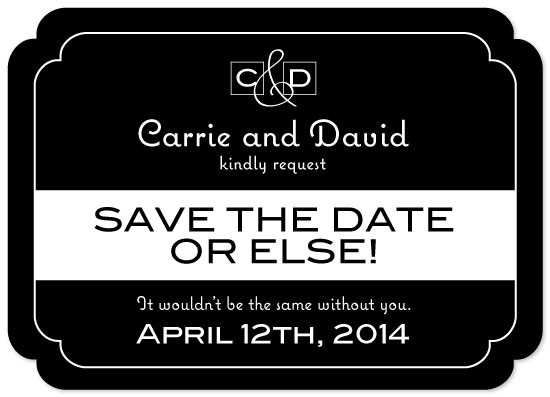 save the date cards - Save it or else! by Suzanne MK