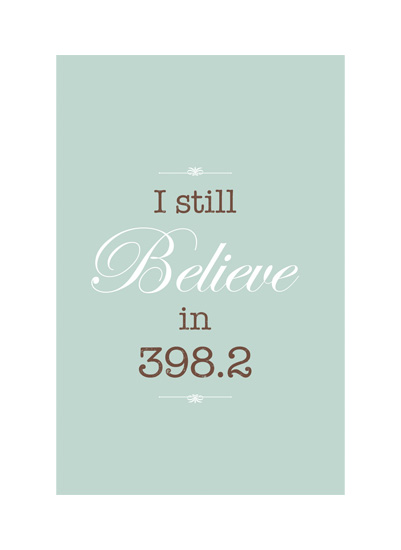 art prints - I Still Believe in 398.2 by Color And Flair