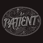 Be Patient, for God Is... by Becca Clason