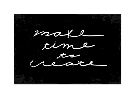 art prints - Make Time To Create by Ciera Holzenthal