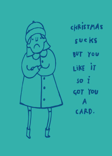 non-photo holiday cards - Christmas Sucks But You Like It by Clare Forrest
