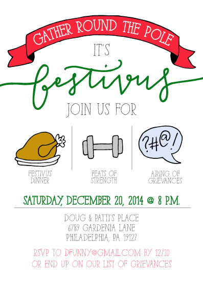party invitations - A Festivus for the Rest of Us by Manayunk Calligraphy