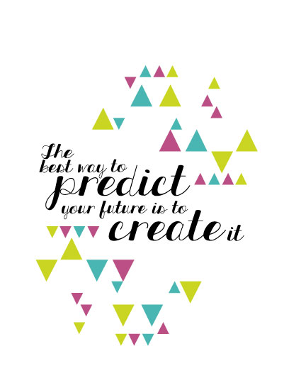 art prints - Create your future by Kayla Tyler
