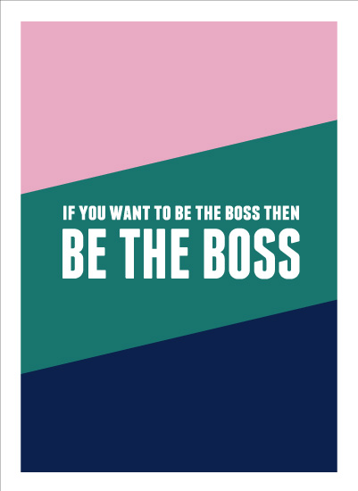 art prints - Be The Boss by Melissa DiRenzo