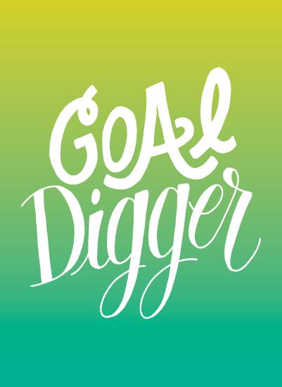 art prints - Goal Digger by Eliza Cerdeiros