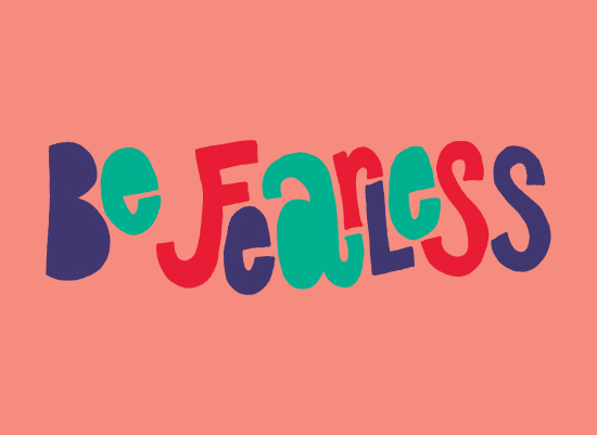 art prints - Be Fearless by Eliza Cerdeiros