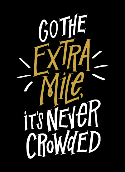 art prints - Go The Extra Mile, It's Never Crowded by Eliza Cerdeiros