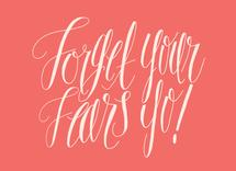 Forget Your Fears Yo by Eliza Cerdeiros