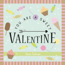 valentine's day - You Are A Sweet Valentine by Rose Design