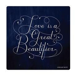 Love is A Great Beautifier Quote Lettering