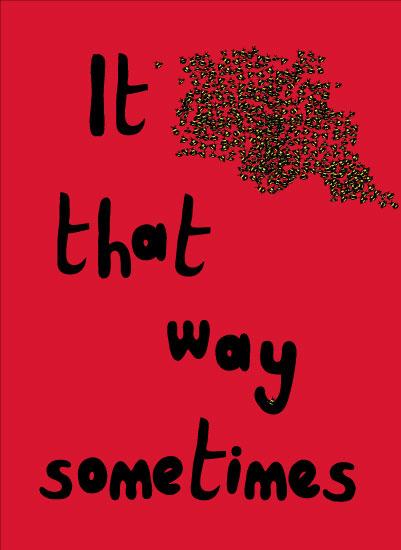 art prints - It Be's That Way Sometimes by KC Design