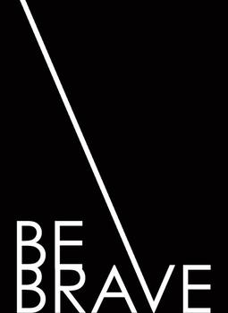 Be Series 1-Be Brave