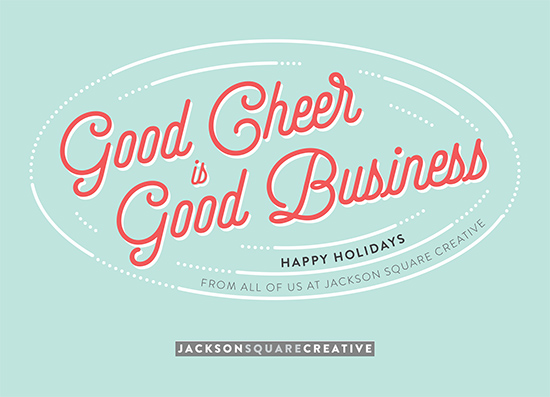business holiday cards - Good Cheer is Good Business by Chelsey Scott