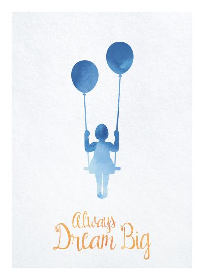 art prints - Always Dream Big by Gila.be