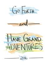 Have Grand Adventures by Jesse Hutchison