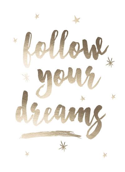 art prints - Follow Your Dreams by Beth Schneider