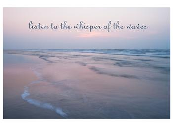 listen to the whisper of the waves