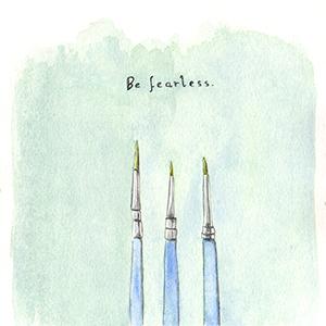 art prints - Be Fearless by Helene Vienna