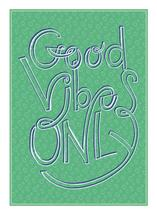 Good Vibes Only by Allie Rhode