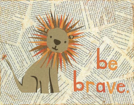 art prints - Be Brave Little Lion by Kim Dettmer