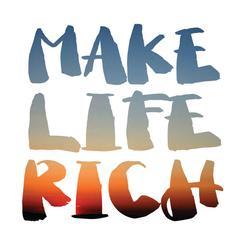 make life rich
