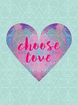 Choose Love Mantra by Katrina Berlin Benco