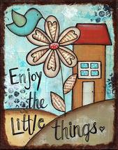 Enjoy the Little Things by Sue Allemand