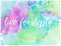 Live Fearlessly Print by Lauren Gaines